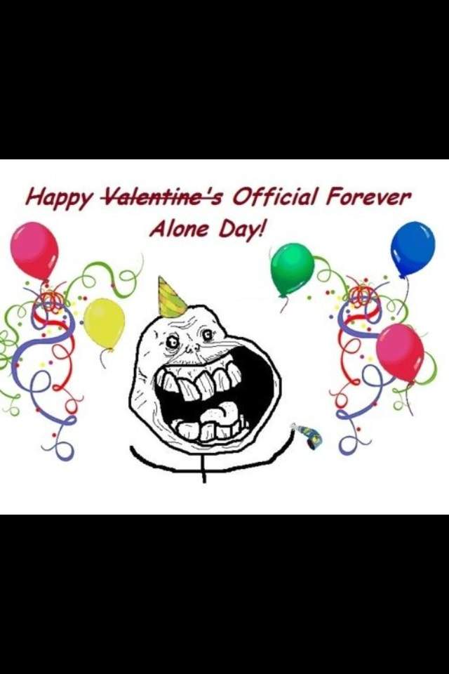 to watch anime all day and buy myself flowers and start writing the next chapter for my fairy tail fanfic i love u guys have an awesome valentines day - Forever Alone Valentines Day